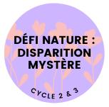Défi nature : disparition mystère